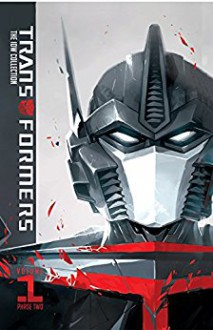Transformers: IDW Collection Phase Two Volume 1 - Andrew Griffith,Nick Roche,Alex Milne,John Barber,James Lamar Roberts
