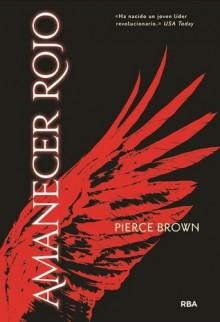 Amanecer rojo - Pierce Brown