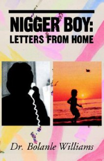 Nigger Boy: Letters from Home - Bolanle Williams