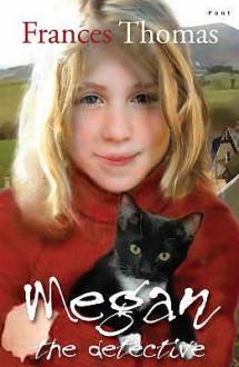 Megan The Detective - Frances Thomas