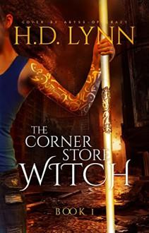 The Corner Store Witch: Book 1: You Meet at an Inn - H.D. Lynn