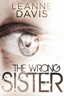 The Wrong Sister - Leanne Davis