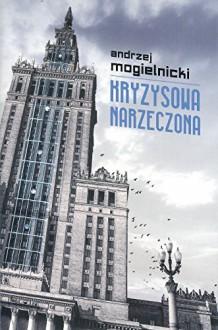 Kryzysowa narzeczona - Mogielnicki Andrzej