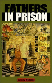 Fathers in Prison - Larry D. Wolfgang