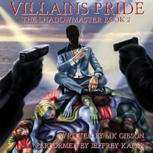 Villains Pride: The Shadow Master, Book 2 - Amber Cove Publishing,William Gibson,Jeffrey Kafer