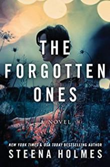 The Forgotten Ones - Steena Holmes