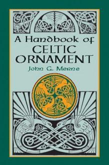 A Handbook of Celtic Ornament - John G. Merne