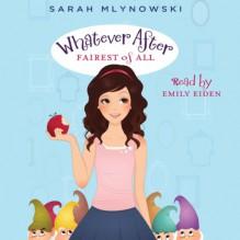 Fairest of All: Whatever After, Book 1 - Sarah Mlynowski, Emily Eiden