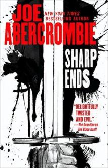 Sharp Ends - Joe Abercrombie