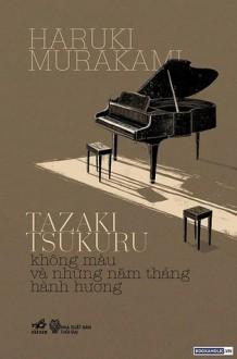 Tazaki Tsukuru không màu và những năm tháng hành hương - Haruki Murakami, Lương Việt Dũng