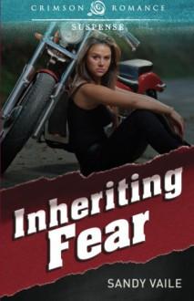 Inheriting Fear - Sandy Vaile