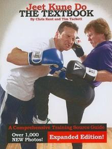 Jeet Kune Do: The Textbook - Chris Kent