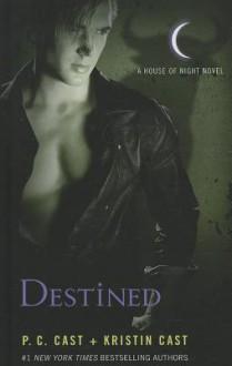 Destined - P.C. Cast, Caitlin Davies