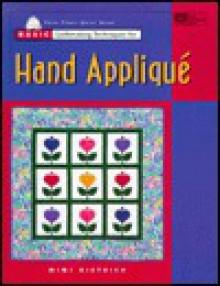 Basic Quiltmaking Techniques for Hand Applique - Mimi Dietrich