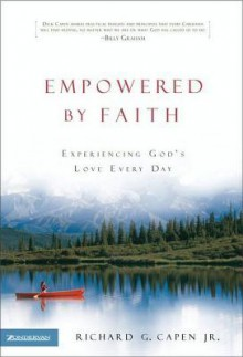 Empowered by Faith - Richard G. Capen Jr.