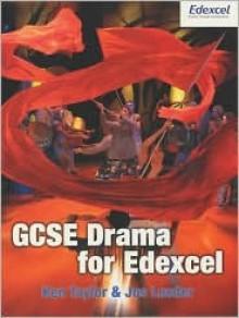 Edexcel GCSE Drama - Ken Taylor, Jos Leeder