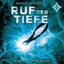 Ruf der Tiefe: Gelesen von Mirco Kreibich. 5 CD. Laufzeit ca. 6 Std. 30 Minuten. - Katja Brandis;Hans-Peter Ziemek