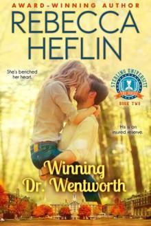 Winning Dr. Wentworth (Sterling University Book 2) - Rebecca Heflin,Paul Flagg