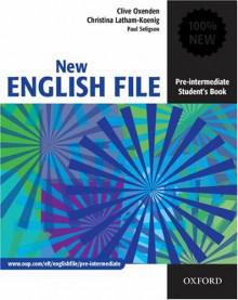 New English File: Pre-intermediate Student's Book - Paul Seligson,Christina Latham-Koenig,Clive Oxenden