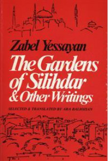 Garden of Silihdar and Other Writings - Zabel Yessayan