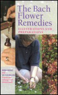 The Bach Flower Remedies Illustrations And Preparations - Nora Weeks