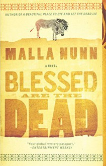 Blessed Are the Dead: An Emmanuel Cooper Mystery - Malla Nunn
