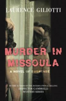 Murder In Missoula - Laurence Giliotti