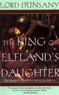 The King of Elfland's Daughter - Lord Dunsany,Neil Gaiman
