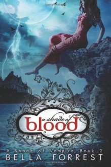 A Shade of Blood - Bella Forrest