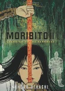 Moribito II: Guardian of the Darkness - Yuko Shimizu,Nahoko Uehashi,Cathy Hirano