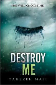 Destroy Me -