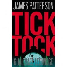 Tick Tock (Michael Bennett, #4) - James Patterson, Michael Ledwidge