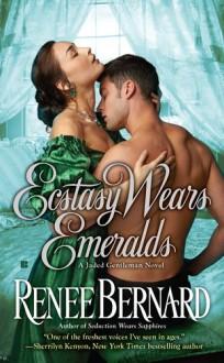 Ecstasy Wears Emeralds - Renee Bernard