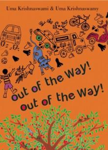 Out of the Way! Out of the Way! - Uma Krishnaswami, Uma Krishnaswamy