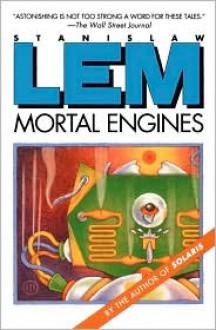 Mortal Engines - Stanisław Lem, Michael Kandel