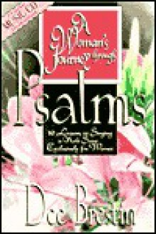 A Woman's Journey Through Psalms: 10 Lessons on Singing a New Song Exclusively for Women [With Praise Music CD] - Dee Brestin