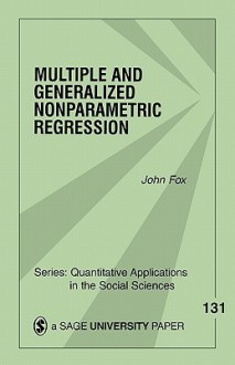 Multiple and Generalized Nonparametric Regression - John Fox