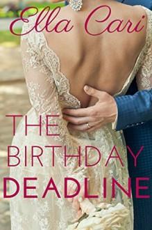 The Birthday Deadline (Billionaire Brides) - Ella Cari
