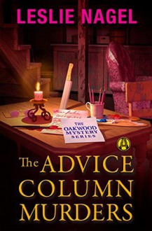 The Advice Column Murders: The Oakwood Mystery Series - Leslie Nagel