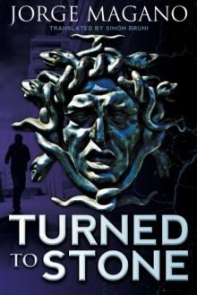 Turned to Stone (Jaime Azcárate Series) - Jorge Magano,Simon Bruni