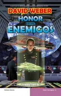 Honor entre enemigos - David Weber