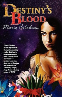 Destiny's Blood - Marie Bilodeau