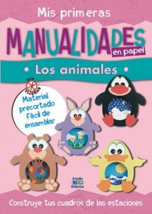Mis primeras manualidades en papel: Los animales - Edimat Libros