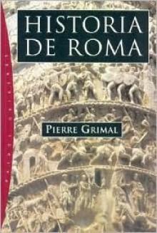 Historia de Roma - Pierre Grimal