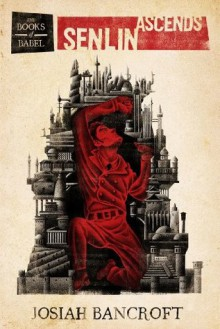 Senlin Ascends (The Books of Babel) - Josiah Bancroft