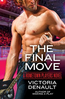 The Final Move (Hometown Players) - Victoria Denault