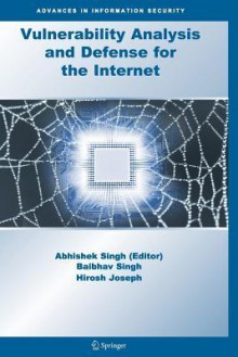 Vulnerability Analysis and Defense for the Internet (Advances in Information Security) - Abhishek Singh, B. Singh, H. Joseph
