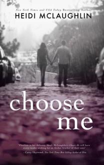 Choose Me - Heidi McLaughlin