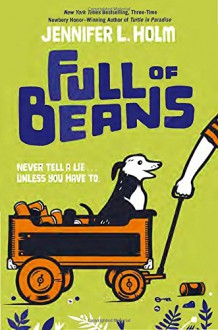 Full of Beans - Jennifer L. Holm