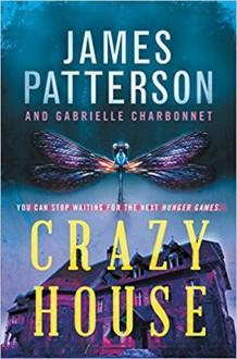 Crazy House - James Patterson, Gabrielle Charbonnet, Thérèse Plummer